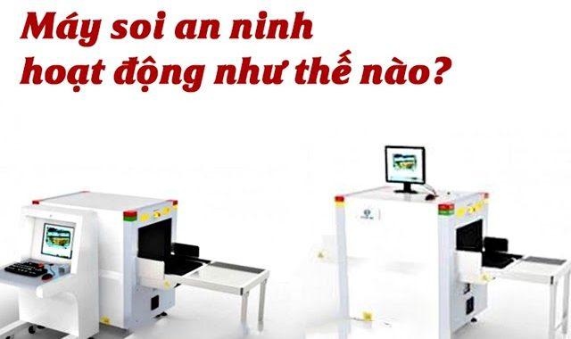 Bạn có biết nguyên lý hoạt động của máy quét an ninh sân bay?