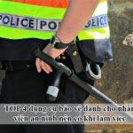 Nhân viên an ninh không thể thiếu những dụng cụ bảo vệ  này